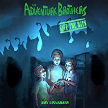 The Adventure Brothers: Save the Bats Audiobook by Amy Linnabary Narrated by Greg Patmore