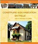 Construire Son Habitation en Paille S...