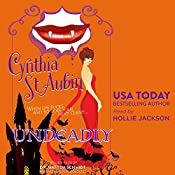 Undeadly: The Case Files of Dr. Matilda Schmidt, Paranormal Psychologist | Cynthia St. Aubin