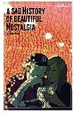 A Sad History Of Beautiful Nostalgia: Skullburn '78