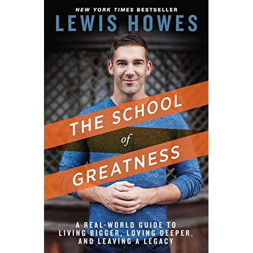 The School of Greatness: A Real-World Guide to Living Bigger Loving Deeper and Leaving a Legacy                                                                                                                                                                    Kindle Edition