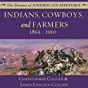 Indians, Cowboys, and Farmers, and the Battle for the Great Plains: 1865–1910 Audiobook by Christopher Collier, James Lincoln Collier Narrated by Jim Manchester
