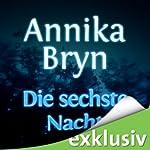 Die sechste Nacht | Annika Bryn