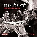 echange, troc Capucine Roche, Alain Bellet, Claude Faber, Collectif - Les années Lycée : Le Bac a 200 ans