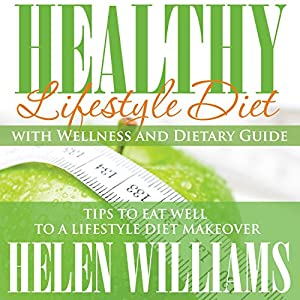 Healthy Lifestyle Diet with Wellness and Dietary Guide Audiobook