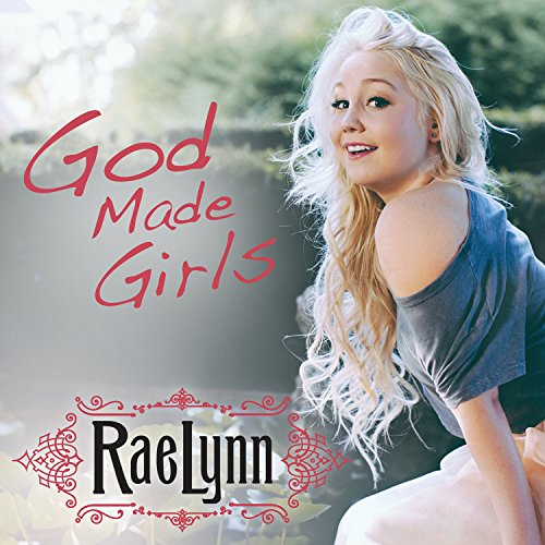 Raelynn-God Made Girls-WEB-2014-FRAY INT Download