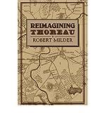 [ REIMAGINING THOREAU (CAMBRIDGE STUDIES IN AMERICAN LITERATURE AND CULTURE #85) ] BY Milder, Robert ( Author ) Apr - 2008 [ Paperback ]