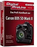 Das Profi-Handbuch zur Canon EOS 5D Mark II: Digital Proline