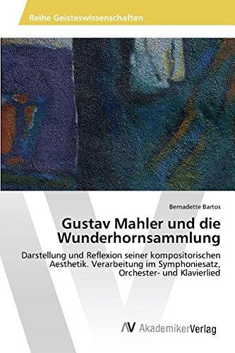 Gustav Mahler und die Wunderhornsammlung  [Bartos Bernadette] (Tapa Blanda)