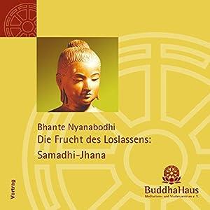 Die Frucht des Loslassens: Samadhi-Jhana Hörbuch