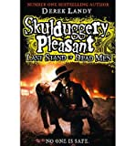 [( Skulduggery Pleasant: Last Stand of Dead Men )] [by: Derek Landy] [Aug-2013]