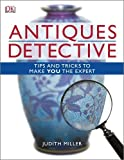 Antiques Detective: Tips and tricks to make you the expert