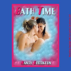 Bath Time: Risa's First Lesbian Sex Experience: First Lesbian Sex Experiences | [Nancy Brockton]