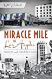 img - for Miracle Mile in Los Angeles: History and Architecture book / textbook / text book