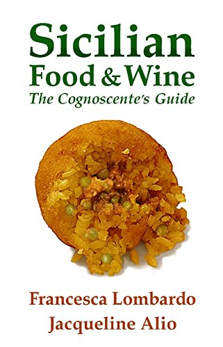 Sicilian Food and Wine: The Cognoscente's Guide by Francesca Lombardo, Jacqueline Alio