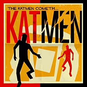 The Katmen Cometh