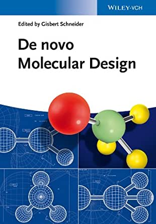 Amazon.com: De novo Molecular Design eBook: Gisbert Schneider, Gisbert