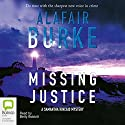 Missing Justice (       UNABRIDGED) by Alafair Burke Narrated by Betty Bobbitt