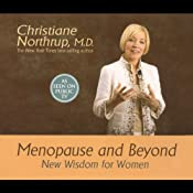 Menopause and Beyond: New Wisdom for Women | [Christiane Northrup]