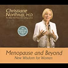 Menopause and Beyond: New Wisdom for Women (       UNABRIDGED) by Christiane Northrup Narrated by uncredited
