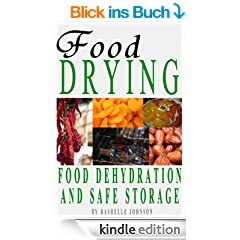 Food Drying: Food Dehydration and Safe Storage (English Edition)