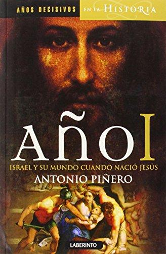 Año I. Israel Y Su Mundo Cuando Nació Jesús (Años decisivos en la Historia)
