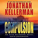 Compulsion: An Alex Delaware Novel (       ABRIDGED) by Jonathan Kellerman Narrated by John Rubinstein