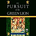 In Pursuit of the Green Lion: A Margaret of Ashbury Novel, Book 2 (       UNABRIDGED) by Judith Merkle Riley Narrated by Anne Flosnik