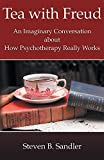 img - for Tea with Freud: An Imaginary Conversation about How Psychotherapy Really Works book / textbook / text book