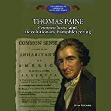 Thomas Paine: Common Sense and Revolutionary Pamphleteering Audiobook by Brian McCartin Narrated by Benjamin Becker