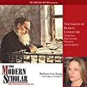 The Modern Scholar: The Giants of Russian Literature: Turgenev, Dostoevsky, Tolstoy and Chekhov (       UNABRIDGED) by Liza Knapp Narrated by Liza Knapp