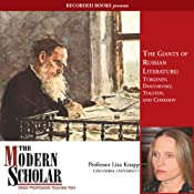 The Modern Scholar: The Giants of Russian Literature: Turgenev, Dostoevsky, Tolstoy and Chekhov | [Liza Knapp]