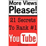 More Views Please - 21 Secrets For Getting Any YouTube Video To Rank #1di Mick Michaels