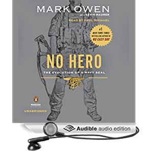 No Hero - The Evolution of a Navy SEAL - Mark Owen, Kevin Maurer