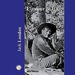 L'amour de la vie | Jack London