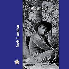 L'amour de la vie | Livre audio Auteur(s) : Jack London Narrateur(s) : Marc Hamon