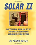 img - for Solar II: How to Design, Build and Set Up Photovoltaic Components and Solar Electric Systems book / textbook / text book