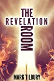The Revelation Room (The Ben Whittle Investigation Series Book 1) by Mark Tilbury