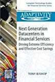 img - for Next Generation Datacenters in Financial Services: Driving Extreme Efficiency and Effective Cost Savings (Complete Technology Guides for Financial Services) book / textbook / text book