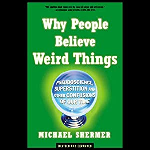 Why People Believe Weird Things Audiobook