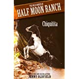 Wild Horses of Half-Moon Ranch 3: Chiquitita (Wild Horses of Half Moon Ranch)