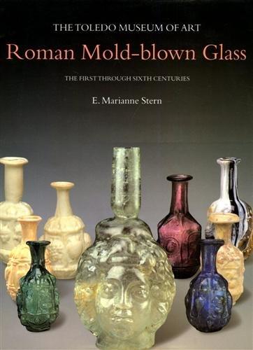 Roman Mold-blown Glass: The Toledo Museum of Art. The First through Sixth Centuries
