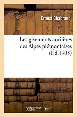 Les gisements aurifères des Alpes piémontaises de impr. de veuve A. Knapen