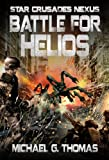 img - for Battle for Helios (Star Crusades Nexus, Book 7) book / textbook / text book