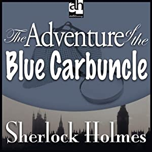 The Adventure of the Blue Carbuncle: Sherlock Holmes | [Sir Arthur Conan Doyle]