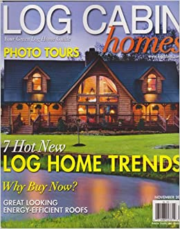 Log cabin homes magazine november 2012 7 hot new log home for Log homes magazine