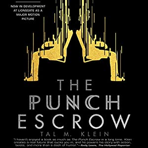 The Punch Escrow Audiobook by Tal M. Klein Narrated by Matthew Mercer
