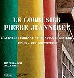 echange, troc Eric Touchaleaume, Gérald Moreau, Martial Vigo - Le Corbusier Pierre Jeanneret : L'aventure indienne, design-art-architecture, édition bilingue français-anglais