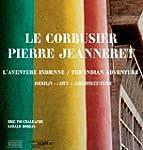 Le Corbusier Pierre Jeanneret : L'ave...