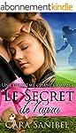 Une deuxi�me chance d'aimer: Le Secre...